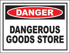 SAFETY SIGN (SAV) | Danger - Dangerous Goods Store