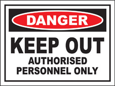 SAFETY SIGN (SAV) | Danger - Keep Out - Authorised Personnel Only