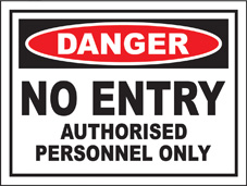 SAFETY SIGN (SAV) | Danger - No Entry - Authorised Personnel Only