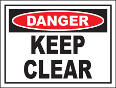 SAFETY SIGN (SAV) | Danger - Keep Clear