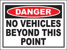SAFETY SIGN (SAV) | Danger - No Vehicles Beyond This Point