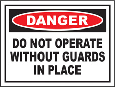 SAFETY SIGN (SAV) | Danger - Do Not Operate Without Guards in Place
