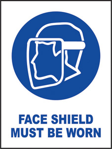 SAFETY SIGN (SAV) | Face Shield Must Be Worn