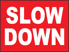 SAFETY SIGN (PVC) | General Signs - Slow Down
