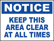 SAFETY SIGN (SAV) | Notice - Keep This Area Clear At All Times
