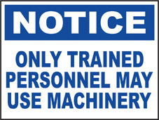 SAFETY SIGN (SAV) | Notice - Only Trained Personnel May Use Machinery