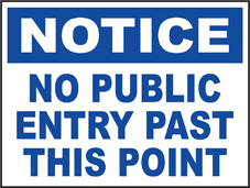 SAFETY SIGN (SAV) | Notice - No Public Entry Past This Point
