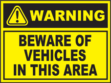 SAFETY SIGN (SAV) | Warning - Beware Of Vehicles In This Area