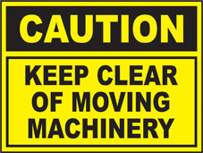 SAFETY SIGN (PVC) | Caution - Keep Clear Of Moving Machinery