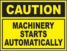 SAFETY SIGN (SAV) | Caution - Machinery Starts Automatically