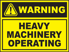 SAFETY SIGN (SAV) | Warning - Heavy Machinery Operating