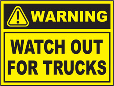 SAFETY SIGN (SAV) | Warning - Watch Out For Trucks