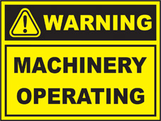 SAFETY SIGN (SAV) | Warning - Machinery Operating